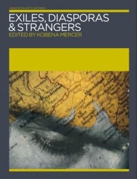 Exiles, Diasporas & Strangers