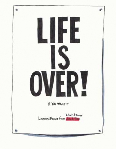LIFE IS OVER! if you want it