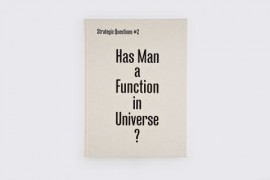 Has Man A Function in the Universe