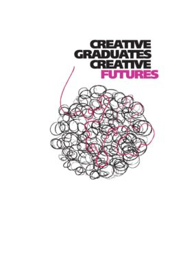 Creative graduates creative futures. Image taken from front cover of PDF.