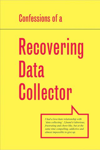 Confessions of a Recovering Data Collector