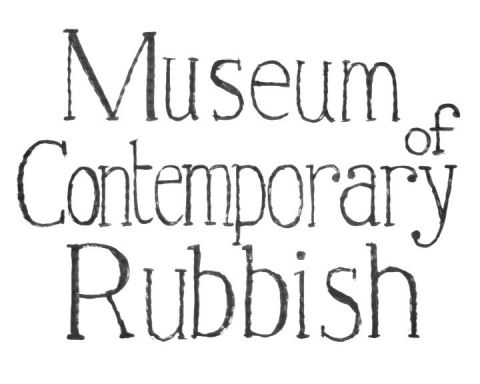 Museum of Contemporary Rubbish