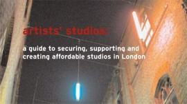 Artists' studios: a guide to securing, supporting and creating affordable studios in London (Cropped report cover)