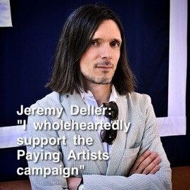 Jeremy Deller supports Paying Artists Campaign