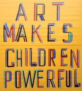 Bob & Roberta Smith, Art Makes Children Powerful, 310gsm museum quality archival paper, 420mm x 297mm, numbered and signed by the artist, edition of 10
