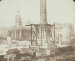 W.H.F Talbot, Nelson's Column under construction, Trafalgar Square, April 1844.