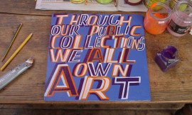 Bob and Roberta Smith, Through our public collections we all own art, 2016. Photo: Bob and Roberta Smith