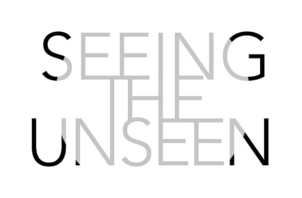 SEEING THE UNSEEN - Exhibition