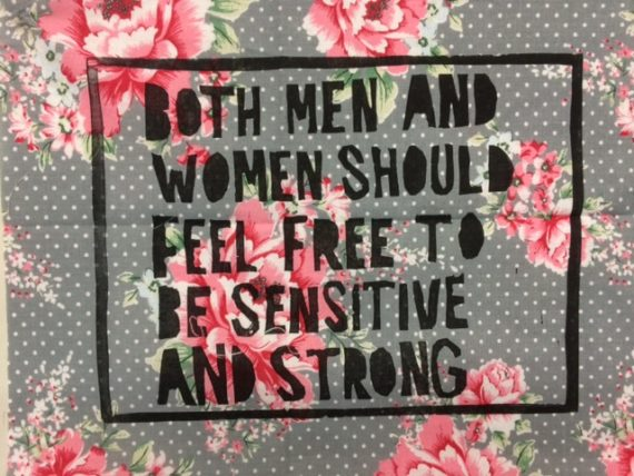 BOTH MEN AND WOMEN SHOULD FEEL FREE TO BE SENSITIVE AND STRONG