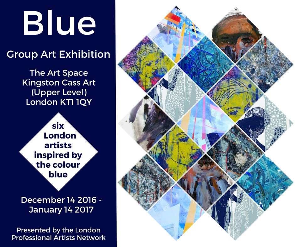 Blue Group Art show at the Art Space in Kingston Cass Art - Dec 14 - Jan 14 presented by London Professional Artists Network
