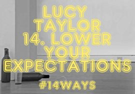 14. Lower your expectations