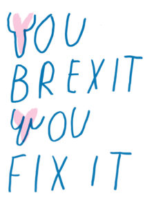 Mia Frostner and Rosalie Schwiker, You Brexit You Fix It, 2016