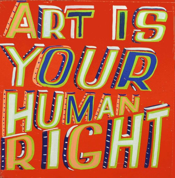 Art is Your Human Right - Bob and Roberta Smith, 2015