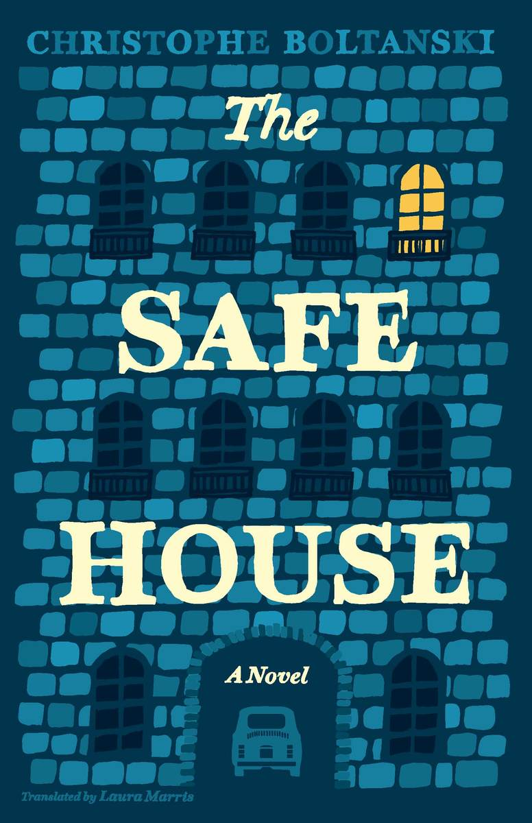 The Safe House, Christophe Boltanski. Courtesy: University of Chicago Press