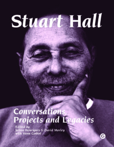 Stuart Hall: Conversations, Projects and Legacies, Book Jacket. Courtesy: Goldsmiths Press