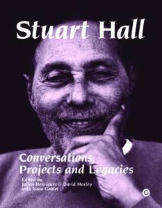 Stuart Hall: Conversations, Projects and Legacies, Book Jacket. Courtesy: Goldsmiths Press