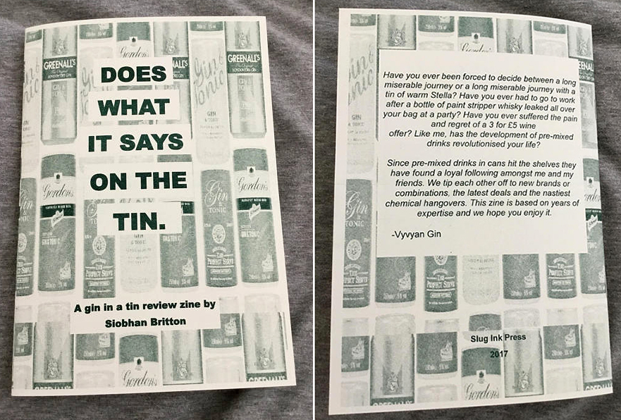 Siobhán Britton, Does What It Says on The Tin: A Gin in a Tin Review Zine, risograph printed, 2017. Photo: Siobhán Britton