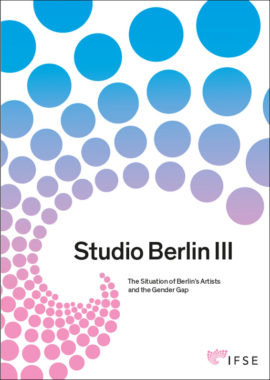 Studio Berlin III The Situation of Berlin's Artists and the Gender Gap