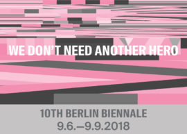 We Don't Need Another Hero, 10th Berlin Biennale