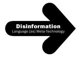 'Language as Meta-Technology' artwork © Joe Banks, Disinformation 2018
