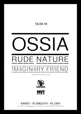 KARST Presents: OSSIA / RUDE NATURE / IM4G1N4RY_FR1END