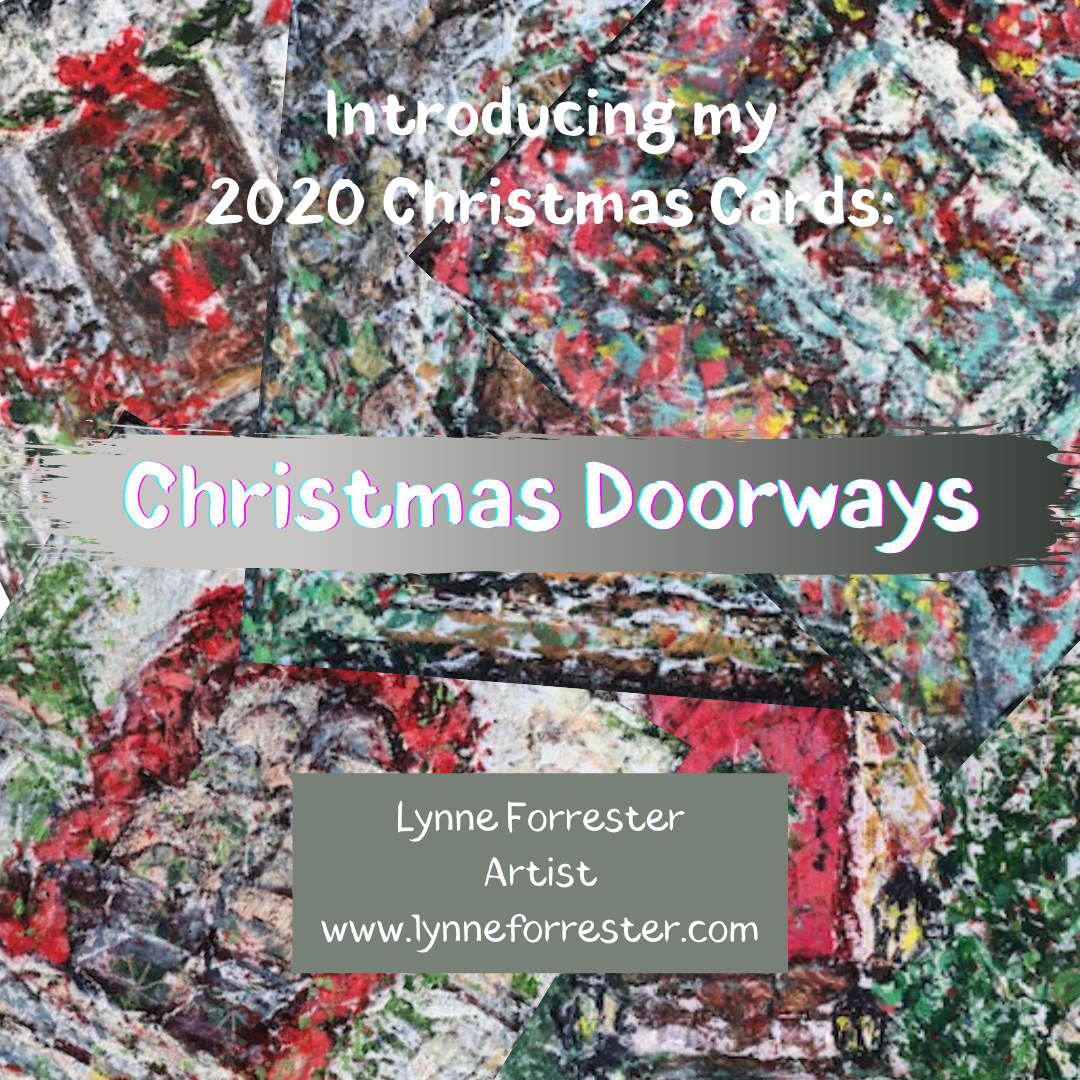 Lynne Forrester, Artist: Christmas Doorways for Christmas 2020